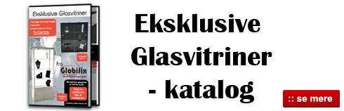 Eksklusive Glasvitriner - Klik og se produktkatalog